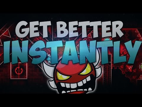 HOW TO GET BETTER AT GEOMETRY DASH INSTANTLY