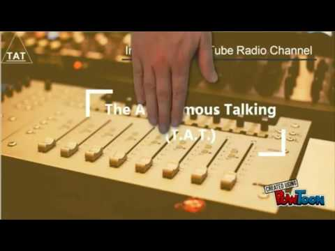 Introductory Video - THE ANONYMOUS TALKING (TAT).. India's 1st YOUTUBE radio station #tat