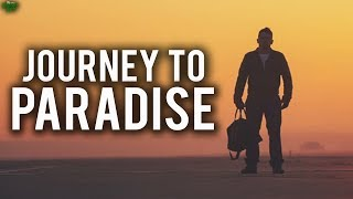 Continuing Your Journey To Paradise