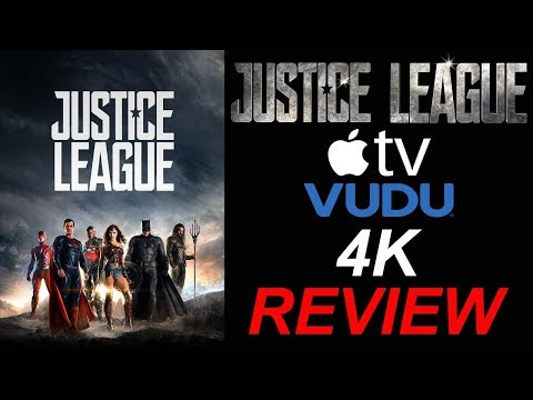 Justice League 4K Review | Apple TV iTunes 4K | Vudu 4K | Dolby Vision