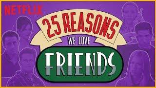 Best of Friends, 25th Anniversary Special | F.R.I.E.N.D.S | Netflix