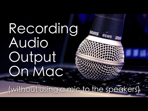 How to Record Audio Output and Voice on macOS Sierra