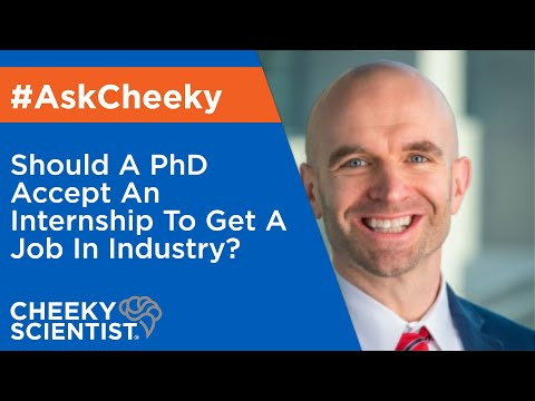 Should A PhD Accept An Internship To Get A Job In Industry?