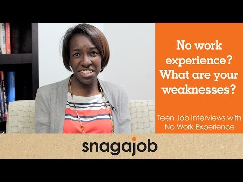 No work experience? What are your weaknesses? Teen job interviews (Part 4)