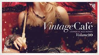 Vintage Café - Original Full Album - New 2017 - Vol.10 - Lounge & Jazz Blends