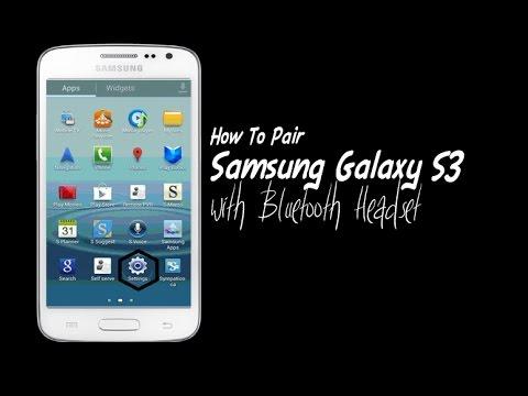 Galaxy s3 - Pair Samsung Galaxy S3 with Bluetooth Headset