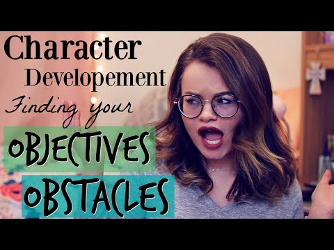 Acting Tip for Character Development: Finding Objectives and Obstacles!