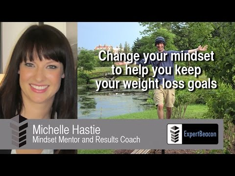 Change your mindset to help you keep your weight loss goals