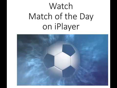 Watch Match of the Day on iPlayer Anywhere