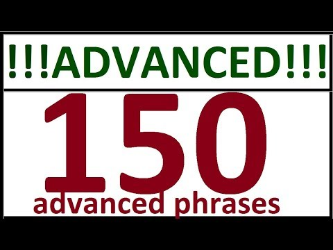 150 ADVANCED ENGLISH PHRASES. English speaking practice. Learn English speaking course - full video