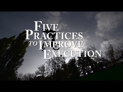 Five Practices To Improve Execution