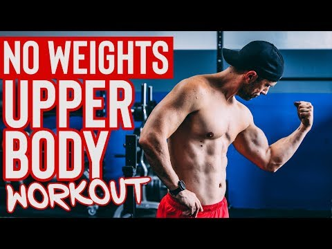 10 Minute Upper Body Workout With No Weights (8 Body Weight Exercises)