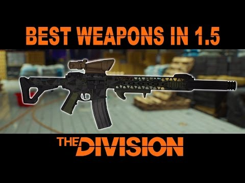 Best Weapons in The Division Patch 1.5