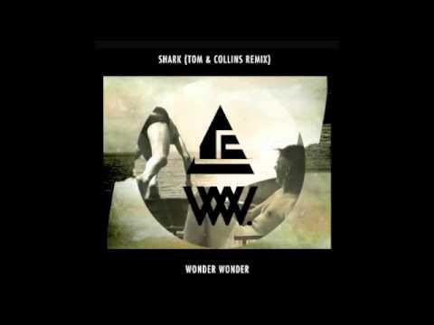 Shark (Tom & Collins Remix) - Wonder Wonder