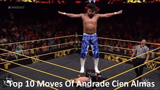 Top 10 Moves Of Andrade Cien Almas