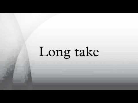 Long take