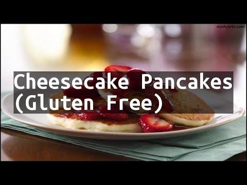 Recipe Cheesecake Pancakes (Gluten Free)