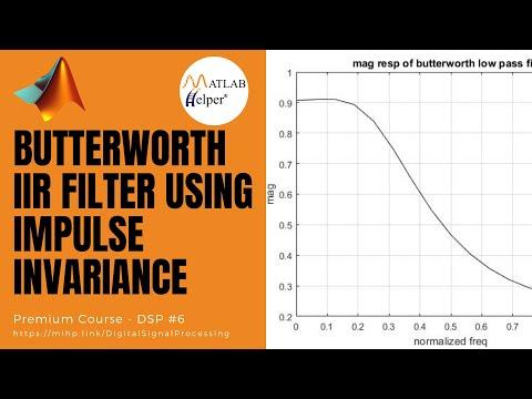 Designing Butterworth IIR filter using Impulse Invariance Technique | MATLAB Tutorial