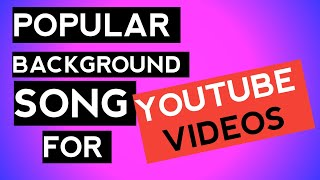 Most Popular Background song For YouTube videos || YouTuber Used Background Music's || 2020