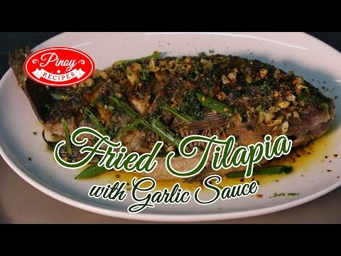 Fried Tilapia Pinoy Recipe : How to cook Fried Tilapia with Garlic Sauce | Pinoy Recipes