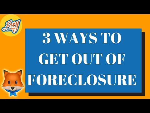 3 Ways to Get out of Foreclosure