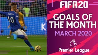 Goals of the Month ⚽ | FIFA 20 Premier League March 2020