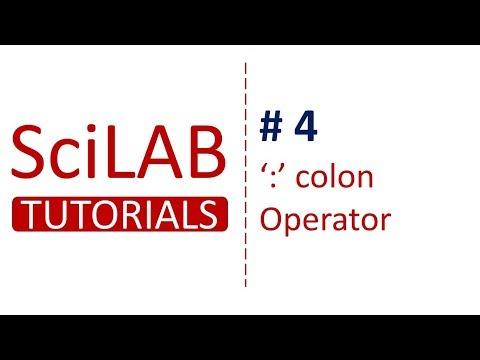 SciLab Tutorial # 4 - Matrix access and Slicing using ':' Colon operator