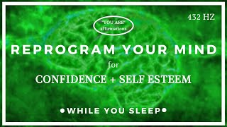 You Are Affirmations - Confidence + Self Esteem (While You Sleep)
