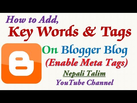 How to Enable Meta Tags in Blog and Put Keywords in Every Post -Blogger SEO Training in Nepali