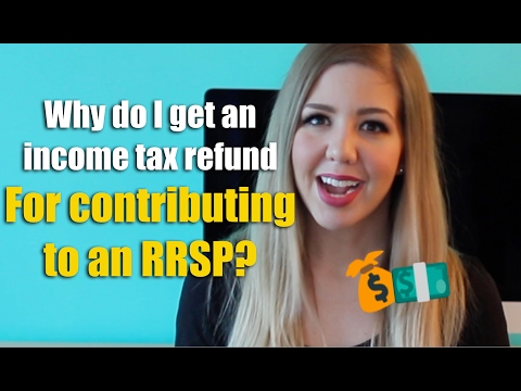 Why do I get an income tax refund for contributing to an RRSP?