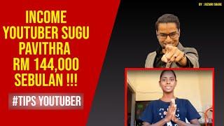 INCOME GAJI YOUTUBER SUGU PAVITHRA BOLEH CECAH RM 144,000 SEBULAN ! 😍 | JUZAIRI SHARE