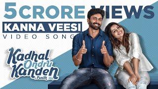 Kadhal Ondru Kanden - Kanna Veesi Video Song | Ashwin Kumar | Rio Raj | Nakshathra Nagesh