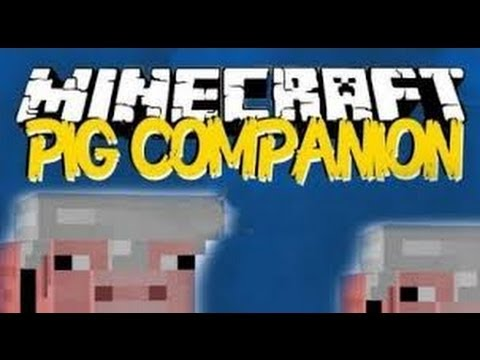 ▶◀ Minecraft  | Mod  | Pig Companion  | FML  | 1.7.X▶◀