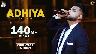 Adhiya (Official Video) | Karan Aujla | YeahProof | Street Gang Music| Latest Punjabi Songs  | Sky
