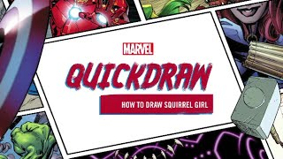 Learn how to draw Squirrel Girl! | Marvel Quickdraw How-To