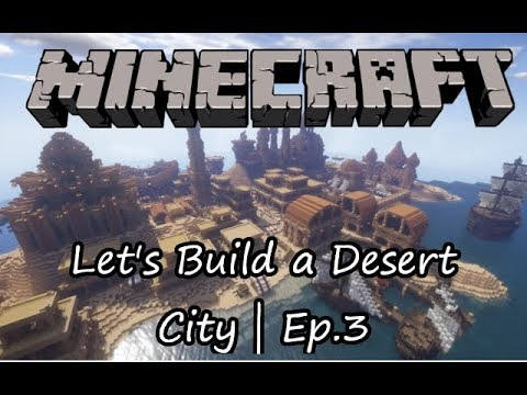 Minecraft Let's Build: A Desert City   Ep. 3 - Republic Hall