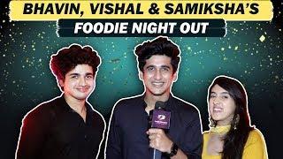 Bhavin Bhanushali, Vishal Pandey & Sameeksha Sud's  Fun Foodie Night Out
