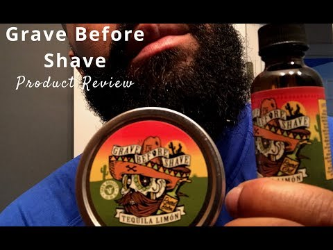 Grave Before Shave | Product Review | Tequila Limon Beard Balm And Beard Oil