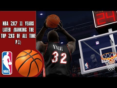 NBA 2K7 11 Years later (Ranking the top 2Ks of all time P.1)