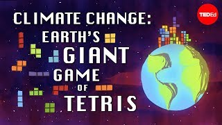 Climate change: Earth's giant game of Tetris - Joss Fong