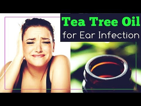 Tea Tree Oil for Ear Infection: 3 Ways to Use It at Home