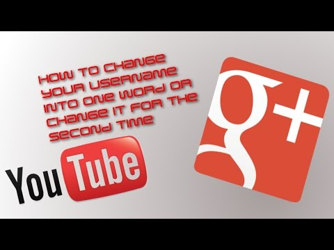 How to Change your Youtube Username into One Word or Change it Again (2015)