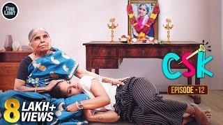 Cool \u0026 Spicy Kalyanam | CSK Episode 12 | Romantic Web Series  | Attagasangal | Tube Light Web Series