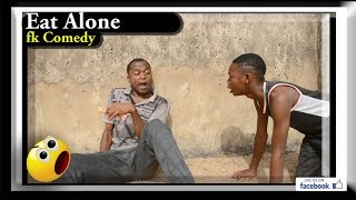 EAT ALONE, fk Comedy. Funny Videos-Vines-Mike-Prank-Fails, Try Not To Laugh Compilation.