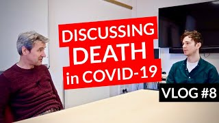 Discussing death during Coronavirus Pandemic  // UK DOCTOR // Covid-19 Vlog #8