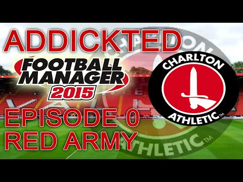 Addickted - Episode 0: Red Army | Football Manager 2015