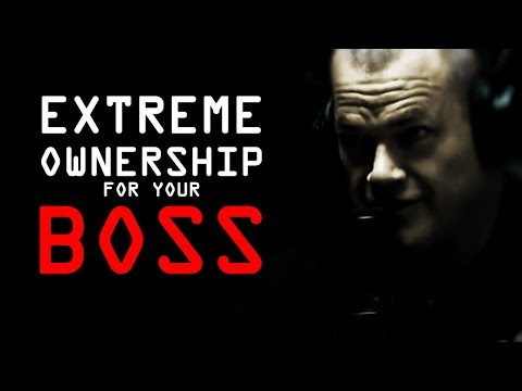 How to Introduce Extreme Ownership to Your Boss - Jocko Willink