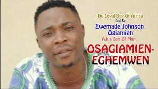 Latest Benin Music: Osagiamien-Eghemwen (Full Album) by Ewemade Johnson Ogiamien