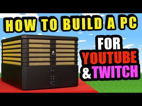 HOW TO BUILD A PC - For YOUTUBE GAMING & TWITCH STREAMING