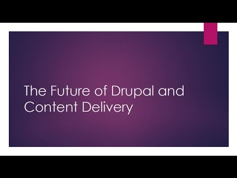 2017 Yale Digital Conference - The Future of Drupal and Content Delivery